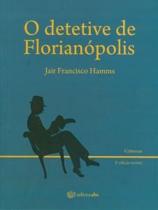 """Lançamento do livro """"O detetive de Florianópolis"""""""