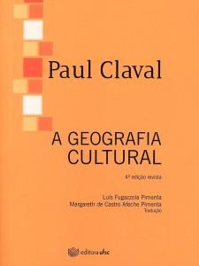 A geografia cultural - 4.ed. rev.