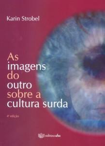 Capa livro-As Imagens do Outro sobre a Cultura Surda-4.ed